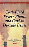 Coal-Fired Power Plants and Carbon Dioxide Issues, Shuester, Matthew W., 1611220548