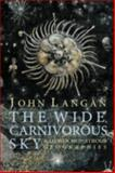 The Wide, Carnivorous Sky and Other Monstrous Geographies, John Langan, 1614980543