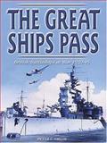 Great Ships Pass : British Battleships at War 1939-45, Peter C. Smith, 1841450545