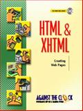 HTML and XHTML : Creating Web Pages, Against the Clock, Inc. Staff and Chase, Nicholas, 0130310549
