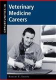 Opportunities in Veterinary Medicine Careers, Swope, Robert E., 0658010549