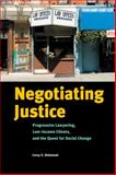 Negotiating Justice : Progressive Lawyering, Low-Income Clients, and the Quest for Social Change, Shdaimah, Corey S., 0814740545