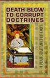 Death Blow to Corrupt Doctrines 9781402180545