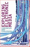 Exploring Electronic Media : Chronicles and Challenges, Day, Louis A. and Patrick, W. Lawrence, 1405150548