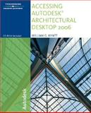 Accessing Autodesk Architectural Desktop 2006, Wyatt, William G., 1418020540