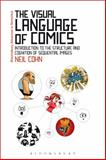 The Visual Language of Comics : Introduction to the Structure and Cognition of Sequential Images, Cohn, Neil, 1441170545