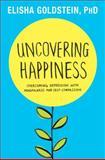 Uncovering Happiness, Elisha Goldstein, 1451690541