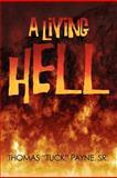 A Living Hell, Thomas D. Payne, 1469130548