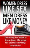 Women Dress Like Sex Men Dress Like Money, Bill Harte, 149211054X