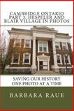 Cambridge Ontario Part 3: Hespeler and Blair Village in Photos, Barbara Raue, 1494880547