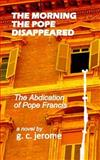 The Morning the Pope Disappeared, G. jerome, 1497470544