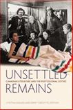 Unsettled Remains : Canadian Literature and the Postcolonial Gothic, , 1554580544