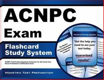 ACNPC Exam Flashcard Study System : ACNPC Test Practice Questions and Review for the Acute Care Nurse Practitioner Certification Exam, ACNPC Exam Secrets Test Prep Team, 1609710541