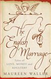 The English Marriage, Maureen Waller, 184854054X