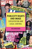 Publicity Rights and Image, Gillian Black, 184946054X