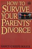 How to Survive Your Parents' Divorce, Nancy O. Bolick, 0531110540