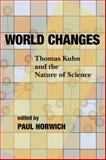 World Changes : Thomas Kuhn and the Nature of Science, , 0822960540