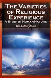 The Varieties of Religious Experience : A Study in Human Nature, James, William, 0980060540