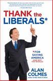 Thank the Liberals*, Alan Colmes, 1401940544