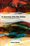 A Journey into the Zohar : An Introduction to the Book of Radiance, Wolski, Nathan, 143843054X
