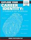 Explore Your Career Identity: a Lesbian and Gay Workbook, Annie Southern, 1497390540