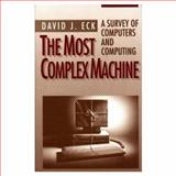 The Most Complex Machine : A Survey of Computers and Computing, Eck, David J. and Peters, A. K., 1568810547