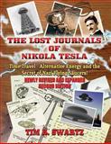 The Lost Journals of Nikola Tesla, Tim R. Swartz, 1606110543