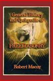 General History and Cyclopedia of Freemasonry, Robert Macoy, 1613420544