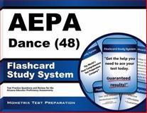 AEPA Dance (48) Flashcard Study System : AEPA Test Practice Questions and Exam Review for the Arizona Educator Proficiency Assessments, AEPA Exam Secrets Test Prep Team, 1630940542