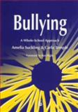 Bullying : A Whole-School Approach, Suckling, Amelia and Temple, Carla, 1843100541