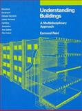 Understanding Buildings : A Multidisciplinary Approach, Reid, Esmond, 0262680548