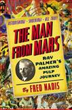 The Man from Mars, Fred Nadis, 039916054X