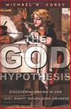 The God Hypothesis, Michael A. Corey, 0742520544