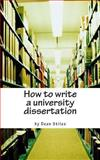 How to Write a University Dissertation, Dean Stiles, 1482740540