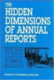 The Hidden Dimensions of Annual Reports : Sixty Years of Social Conflict at General Motors, Neimark, Marilyn K., 1558760547