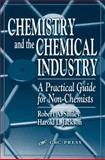 Chemistry and the Chemical Industry : A Practical Guide for Non-Chemists, Smiley, Robert A., 1587160544
