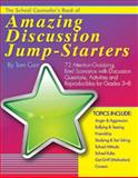 The School Counselor's Book of Amazing Discussion Jump-Starters, Carr, Tom, 1598500546