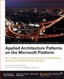 Applied Architecture Patterns on the Microsoft Platform, Seroter, Richard and Fairweather, Ewan, 184968054X