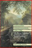 Discourse, Consciousness, and Time : The Flow and Displacement of Conscious Experience in Speaking and Writing, Chafe, Wallace L., 0226100545