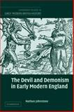 The Devil and Demonism in Early Modern England, Johnstone, Nathan, 0521120543