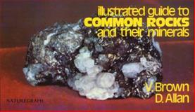 An Illustrated Guide to Common Rocks and Their Minerals, David Allan and Vinson Brown, 0879610549