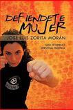Defiendete Mujer, José Luis Zorita Morán, 1463300549