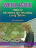 Week by Week : Plans for Observing and Recording Young Children, Nilsen, Barbara A., 0766810542