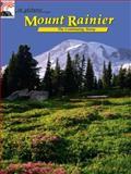 In Pictures Mount Rainier, William Dengler, 0887140548