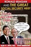 Ronald Reagan and the Great Social Security Heist, Allen W. Smith, 0985910542