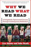 Why We Read What We Read, John Heath and Lisa Adams, 140221054X