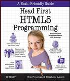 Head First HTML5 Programming : Building Web Apps with JavaScript, Freeman, Eric T. and Robson, Elisabeth, 1449390544