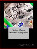Striker Jones Teacher's Companion, Maggie Larche, 1461000548
