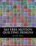 365 Free Motion Quilting Designs, Leah Day, 147749054X