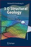 3-D Structural Geology : A Practical Guide to Quantitative Surface and Subsurface Map Interpretation, Groshong, Richard H., 3540310541